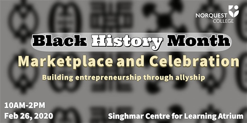 NorQuest College Black History Month Marketplace and Celebration
